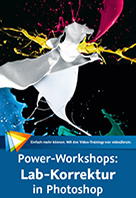 Power -Workshops: Lab-Korrektur in Photoshop